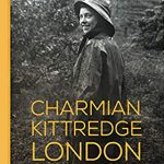 Charmian Kittredge London: Trailblazer, Author, Adventurer
