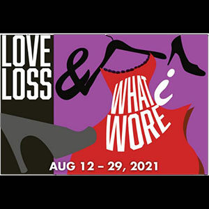 Love Loss & What I Wore at 6th Street Playhouse