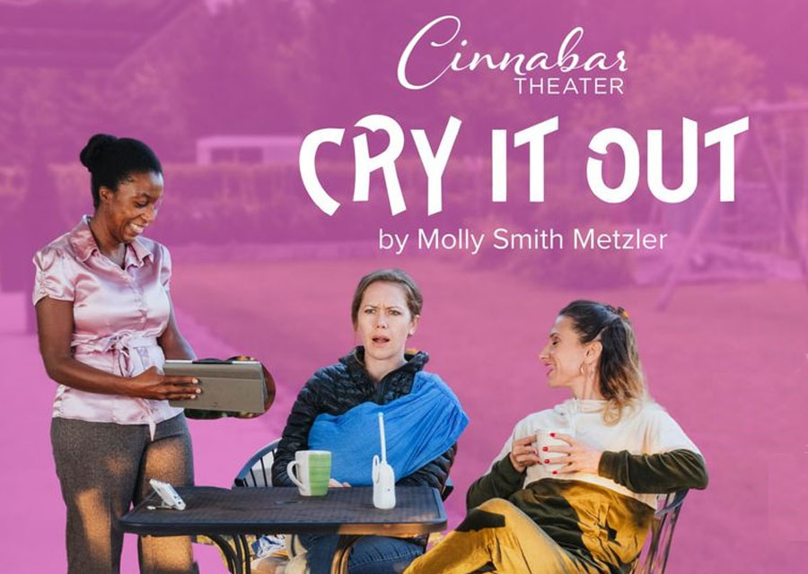 Cry It Out at Cinnabar Theater